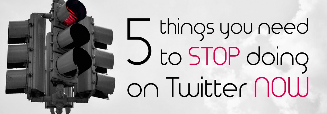 5-things-to-stop-doing-on-twitter-account
