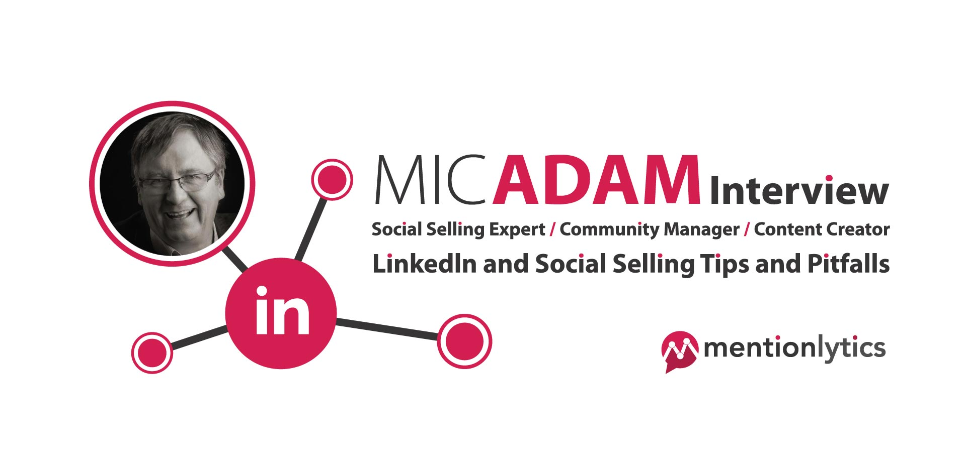 Mic Adam Interview: LinkedIn and Social Selling Tips and Pitfalls
