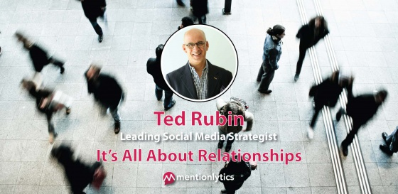 """""""It's All About Relationships!"""" An Interview with Ted Rubin"""
