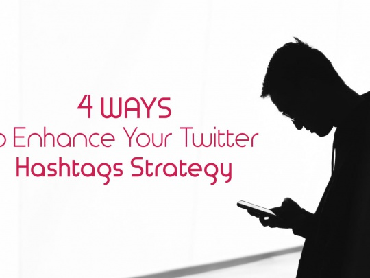 4-ways-to-enhance-twitter-hashtag-strategy