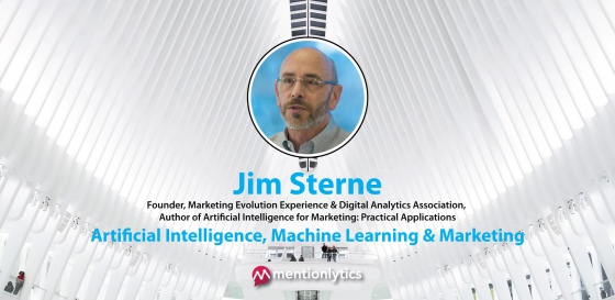 Artificial Intelligence, Machine Learning & Marketing. An Interview with Jim Sterne.