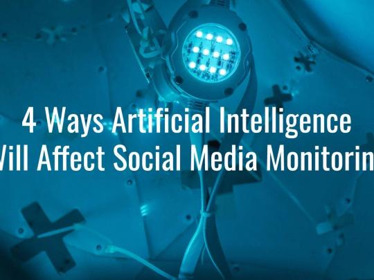4-ways-artficial-intelligence-will-affect-social-media-monitoring | Mentionlytics