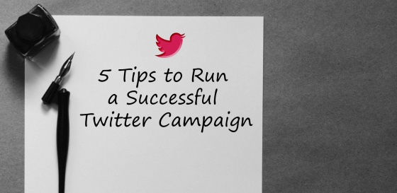 5 Tips to Run a Successful Twitter Campaign