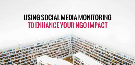 Using Social Media Monitoring to enhance your NGO impact
