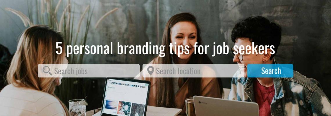5-personal-branding-tips-for-job-seekers