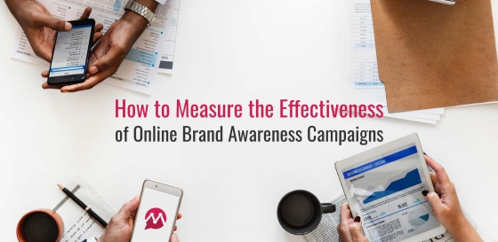 How to Measure the Effectiveness of Online Brand Awareness Campaigns