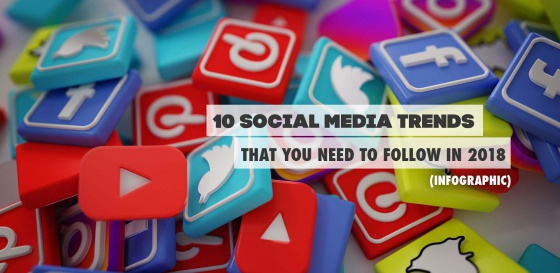 10 social media trends that you need to follow in 2018 (infographic)