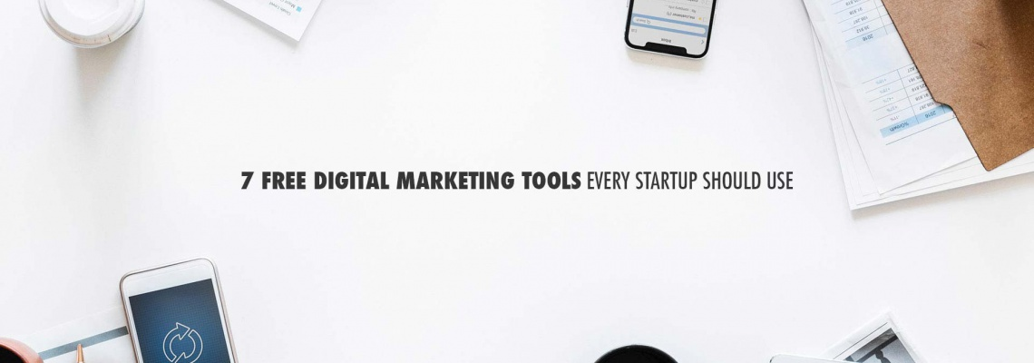 7-free-digital-marketing-tools-every-startup-should-use