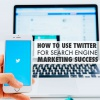 How-to-use-Twitter-for-search-engine-marketing-success