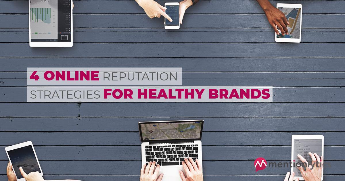 4 online reputation strategies for healthy brands