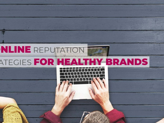 Online-Reputation-Strategies-for-Healthy-Brands