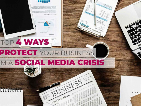 top-ways-to-protect-your-business-from-social-media-crisis