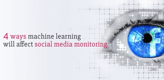4 ways machine learning will affect social media monitoring