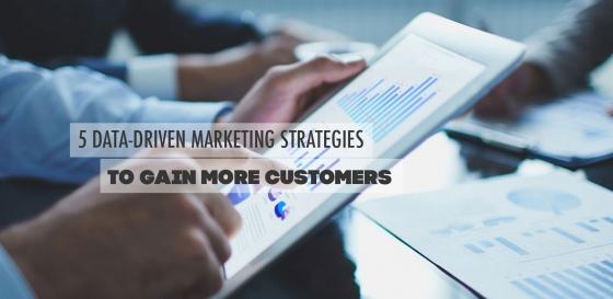5 Data-driven Marketing Strategies to Gain more Customers