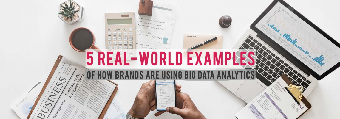 5-real-world-examples-of-how-brands-are-using-big-data-analytics