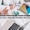 Brand-Monitoring-Made-Easier--Use-These-5-Incredible-Keyword-Strategies