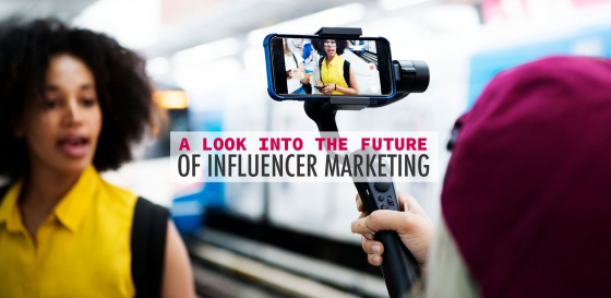 A Look into the Future of Influencer Marketing