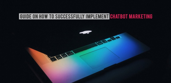 Guide on How to Successfully Implement Chatbot Marketing