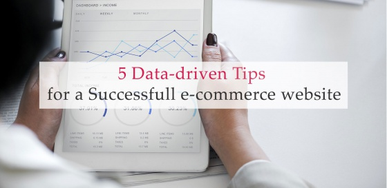 5 Data-driven Tips for a Successful e-commerce website