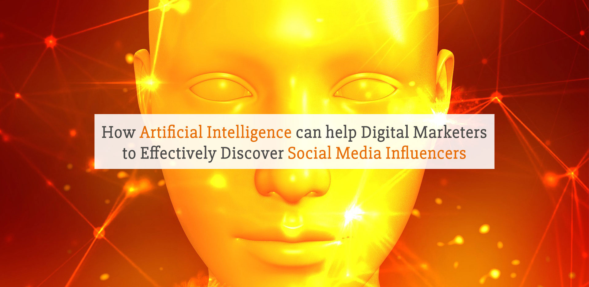 How-Artificial-Intelligence-can-help-Digital-Marketers-to-Effectively-Discover-Social-Media-Influencers