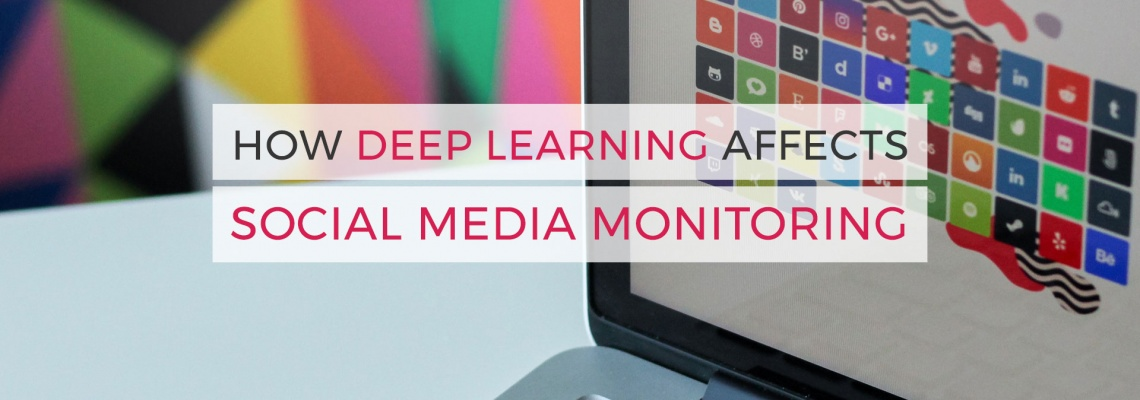 How-Deep-Learning-Affects-Social-Media-Monitoring