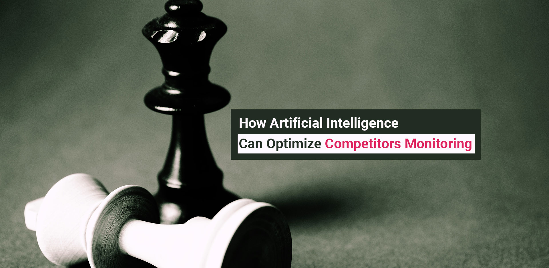 How Artificial Intelligence Can Optimize Competitors Monitoring