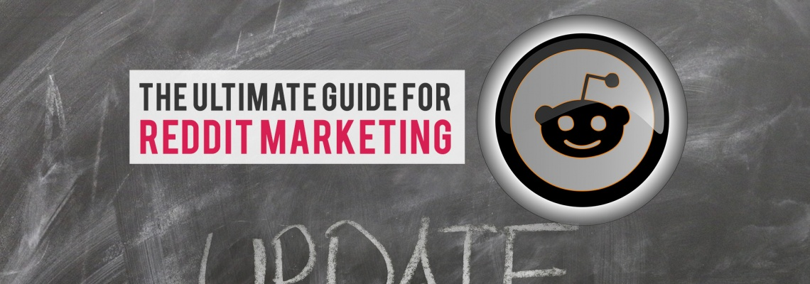 The Ultimate Guide for Reddit Marketing