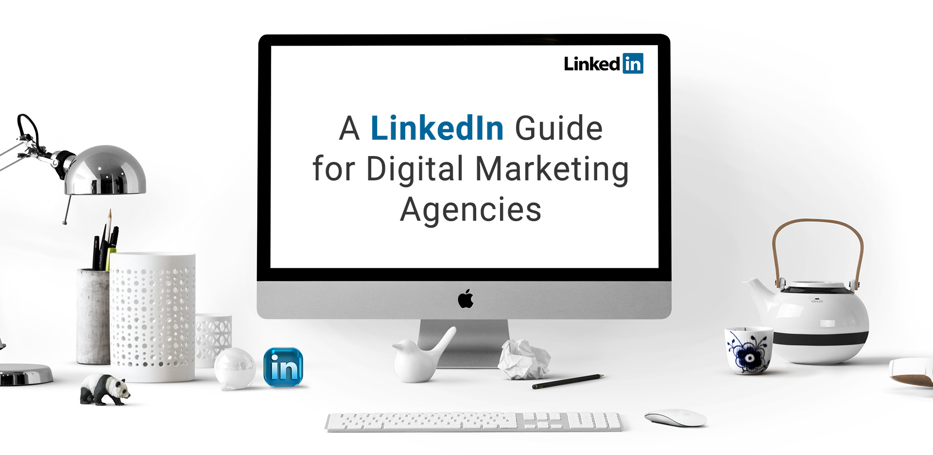A LinkedIn Guide for Digital Marketing Agencies
