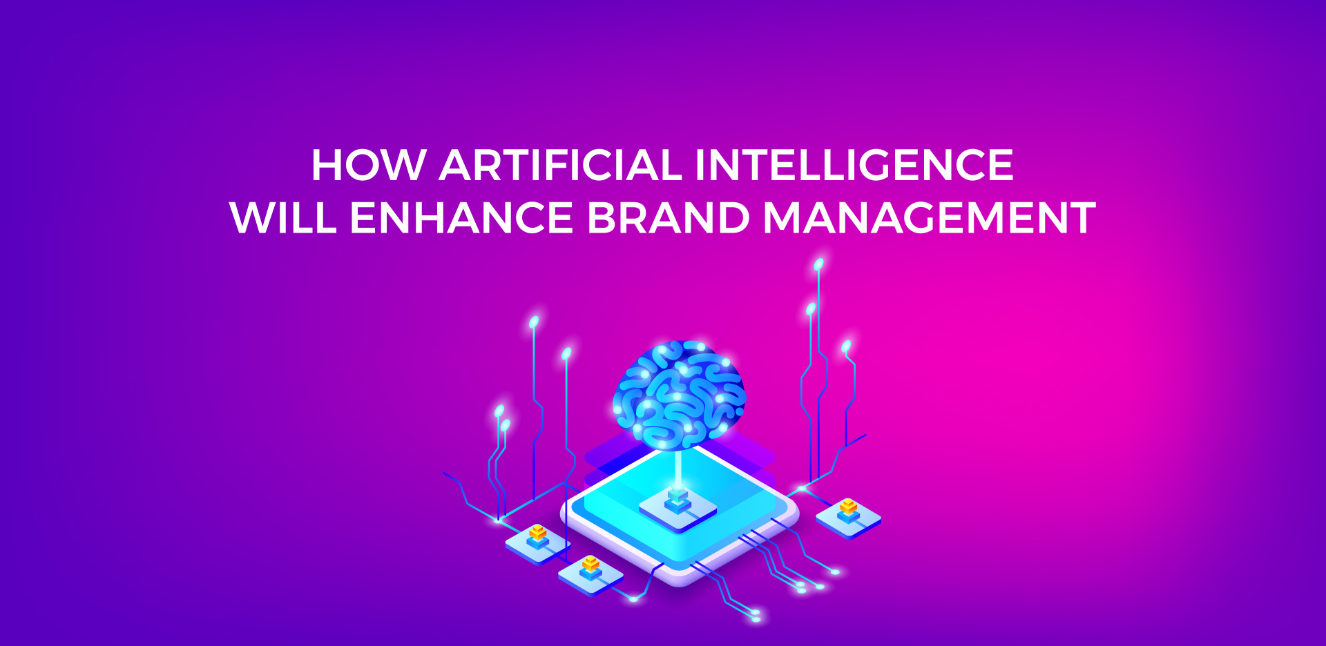How Artificial Intelligence will Enhance Brand Management