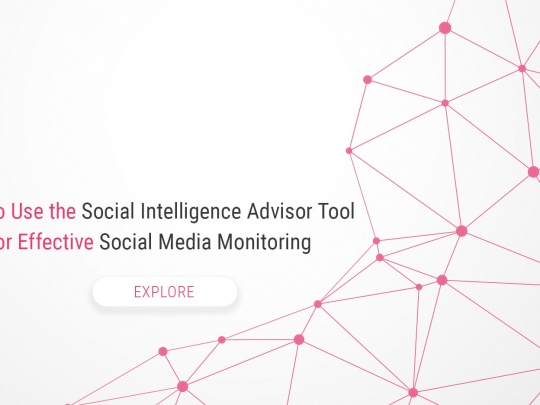 How to Use the Social Intelligence Advisor Tool for Effective Social Media Monitoring
