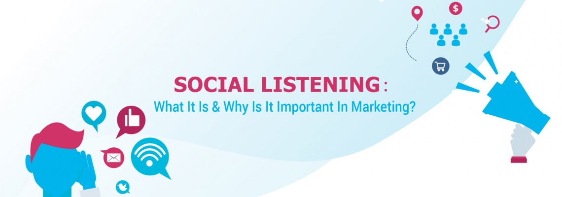 Social Listening: What It Is & Why Is It Important In Marketing?