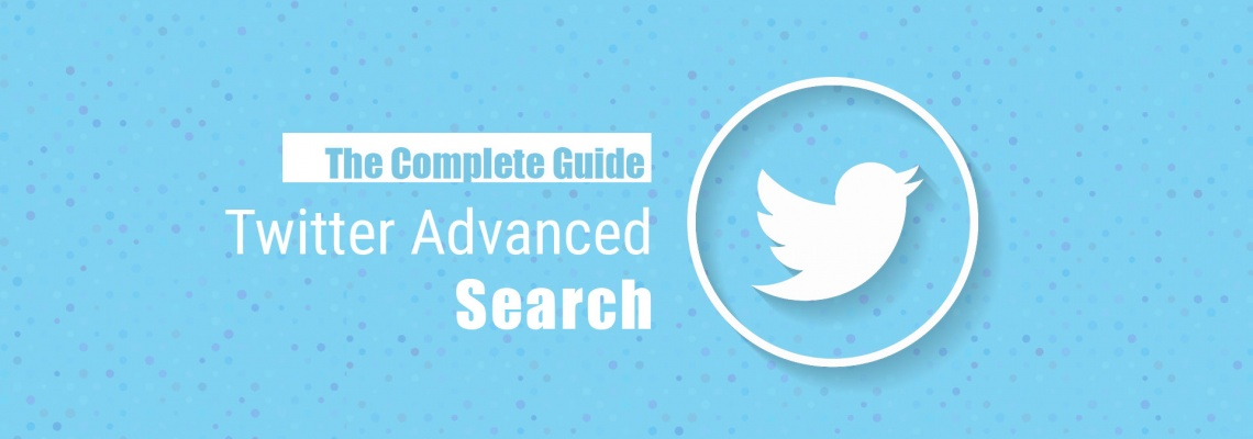 Twitter Advanced Search: The Complete Guide