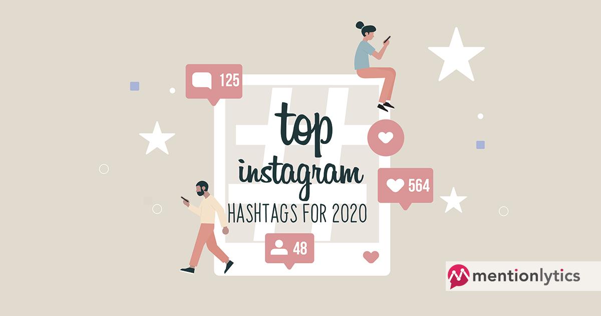 Top Instagram Hashtags For 2020 Mentionlytics Blog