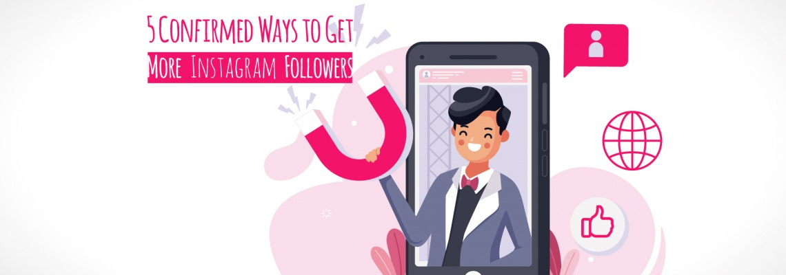 5 Confirmed Ways to Get More Instagram Followers