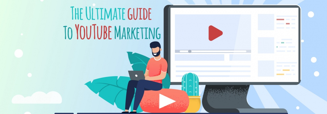 The Ultimate Guide to YouTube Marketing