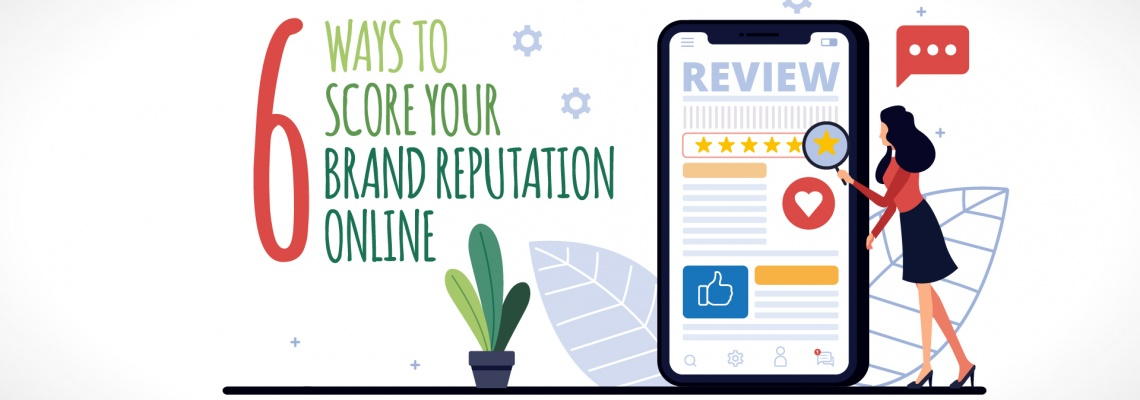 6 Ways to Score Your Brand Reputation Online
