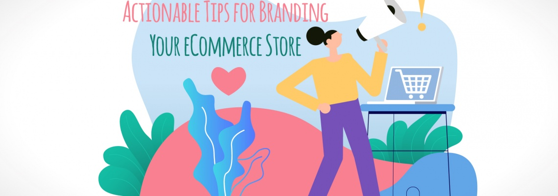 Actionable Tips for Branding Your eCommerce Store
