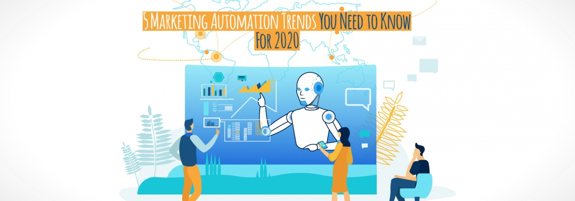 5 Marketing Automation Trends You Need to Know for 2020