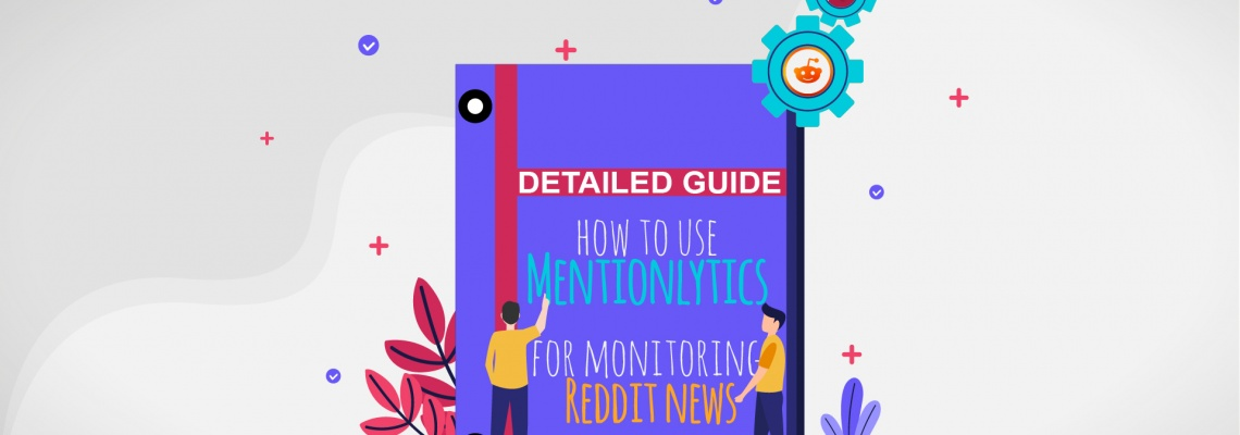 A detailed guide on how to use Mentionlytics for monitoring Reddit news