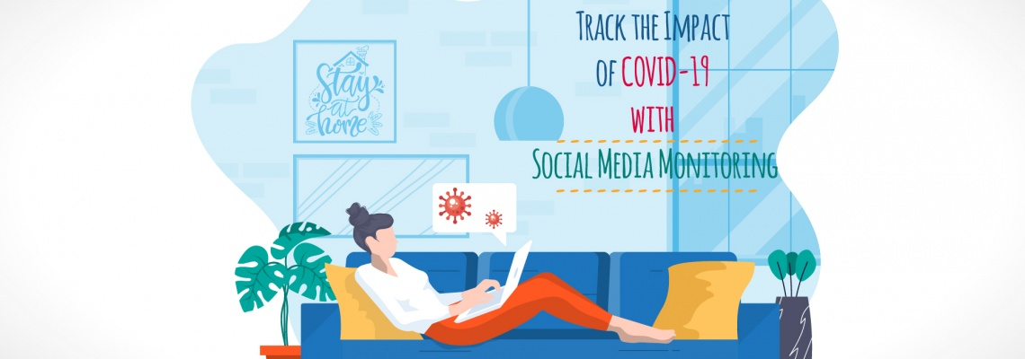 Track the Impact of COVID-19 with Social Media Monitoring