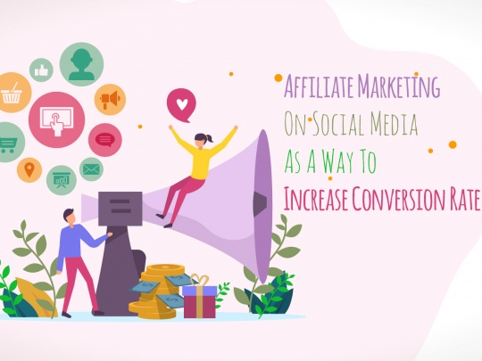 Affiliate Marketing On Social Media As A Way To Increase Conversion Rate
