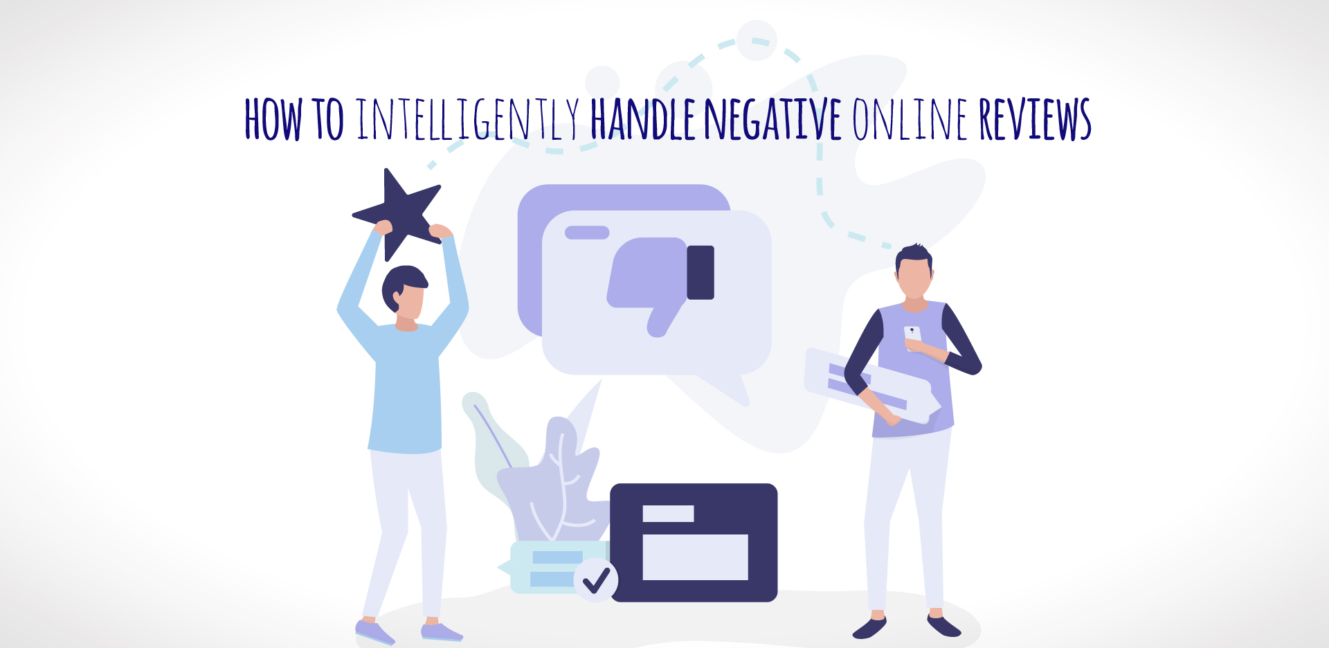 The ultimate guide on how to intelligently handle negative online reviews