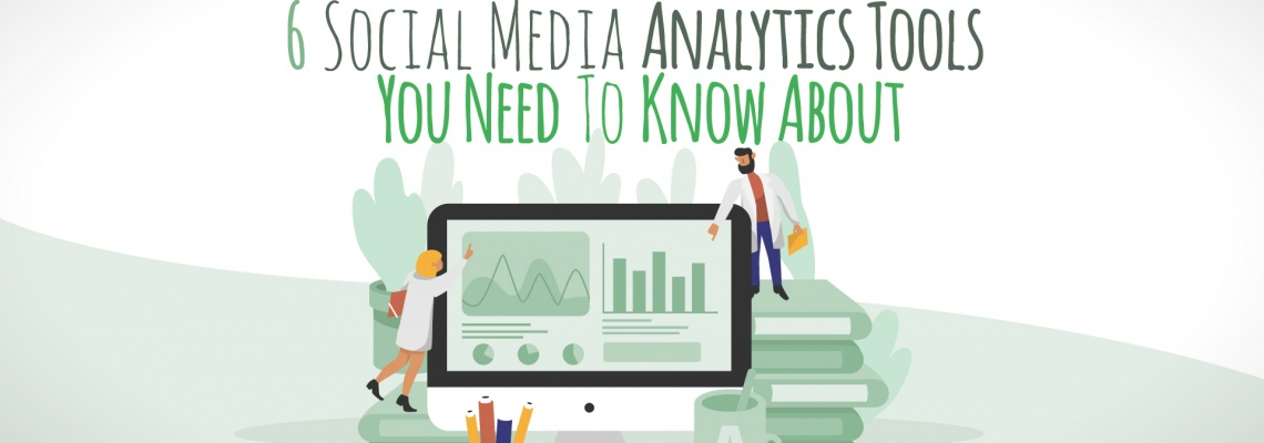 6 Social Media Analytics Tools You Need To Know About