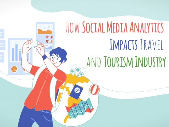 How Social Media Analytics Impacts Travel and Tourism Industry