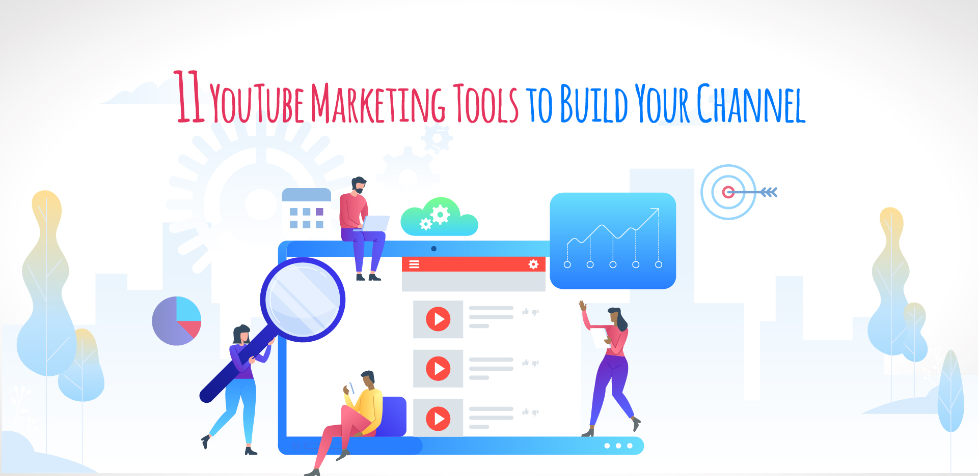 11 YouTube marketing tools to build your channel