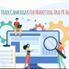 How To Track Campaigns For Marketing And PR Agencies