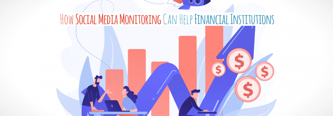 How Social Media Monitoring Can Help Financial Institutions
