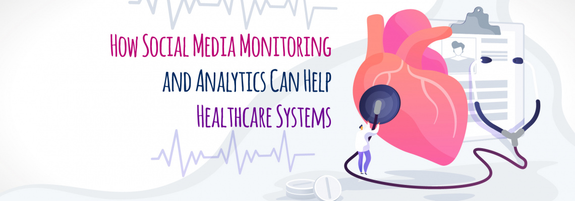 How Social Media Monitoring and Analytics Can Help Healthcare Systems