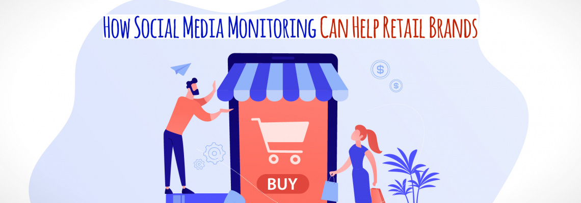 How Social Media Monitoring Can Help Retail Brands