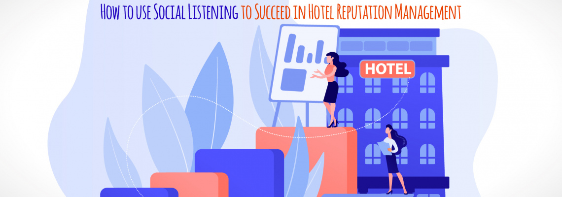How to use Social Listening to Succeed in Hotel Reputation Management